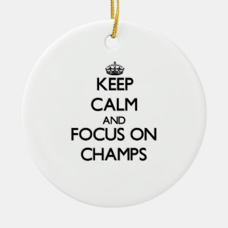 Keep Calm and focus on Champs Christmas Ornaments