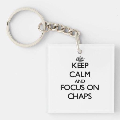 Keep Calm and focus on Chaps Acrylic Keychain