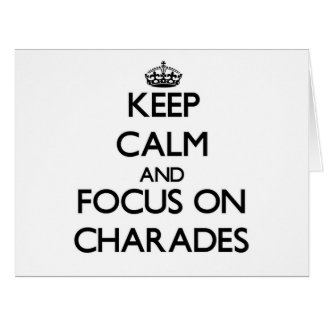 Keep Calm and focus on Charades Big Greeting Card