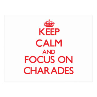 Keep Calm and focus on Charades Postcards