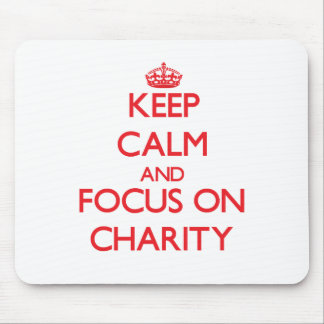 Keep Calm and focus on Charity Mouse Pad