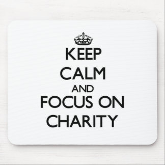 Keep Calm and focus on Charity Mousepad
