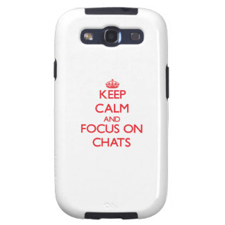 Keep Calm and focus on Chats Galaxy S3 Cases