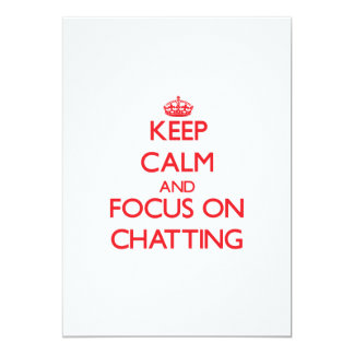 Keep Calm and focus on Chatting Personalized Invitations