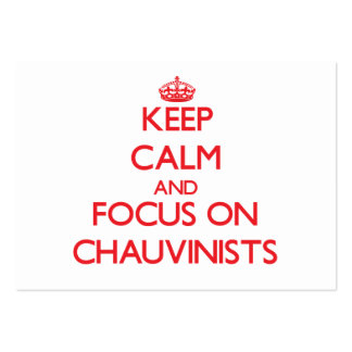 Keep Calm and focus on Chauvinists Business Card