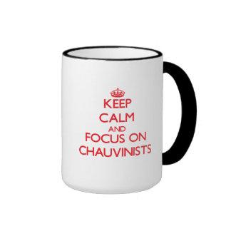 Keep Calm and focus on Chauvinists Coffee Mug
