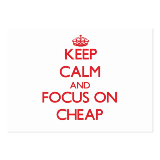 Keep Calm and focus on Cheap Business Card