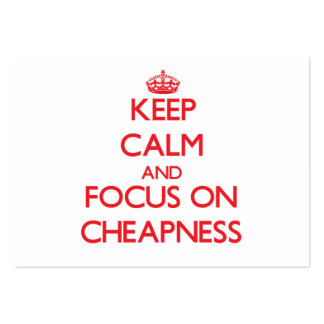 Keep Calm and focus on Cheapness Business Cards