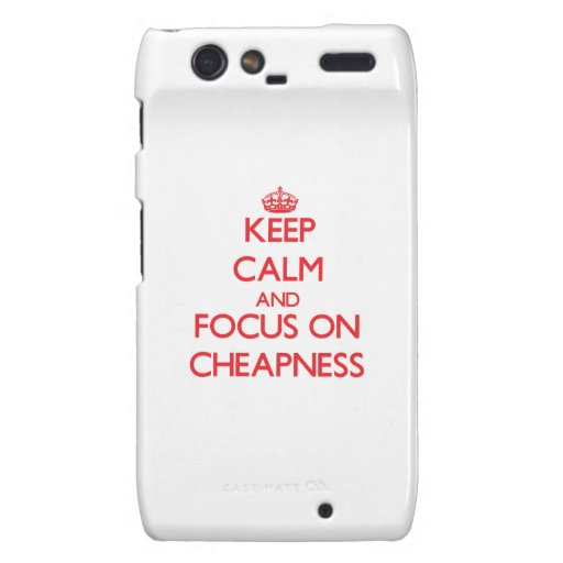 Keep Calm and focus on Cheapness Motorola Droid RAZR Case