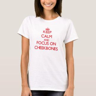 Keep Calm and focus on Cheekbones T-Shirt