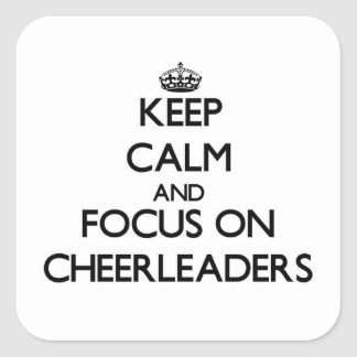 Keep Calm and focus on Cheerleaders Square Stickers