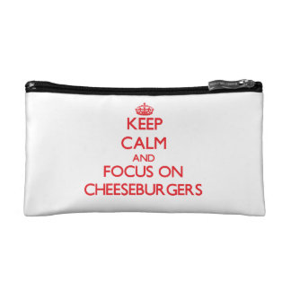 Keep Calm and focus on Cheeseburgers Makeup Bags