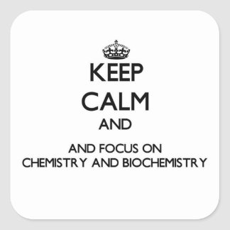 Keep calm and focus on Chemistry And Biochemistry Sticker