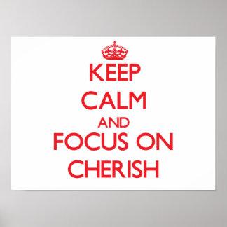 Keep Calm and focus on Cherish Print