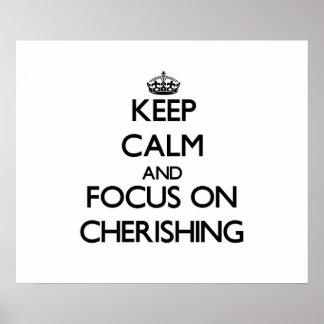 Keep Calm and focus on Cherishing Print