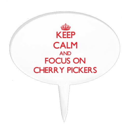 Keep Calm and focus on Cherry Pickers Cake Toppers