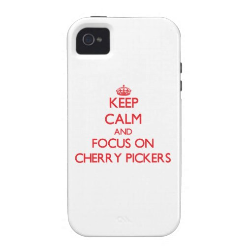 Keep Calm and focus on Cherry Pickers iPhone 4 Cases