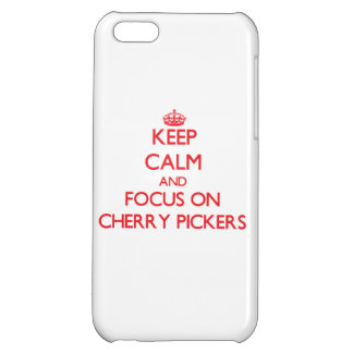 Keep Calm and focus on Cherry Pickers Cover For iPhone 5C