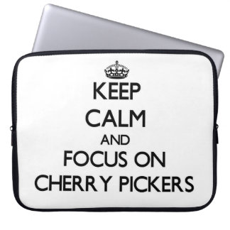 Keep Calm and focus on Cherry Pickers Laptop Sleeves