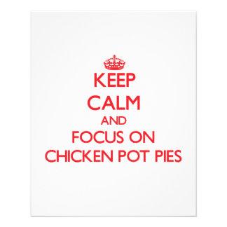 Keep Calm and focus on Chicken Pot Pies Flyers