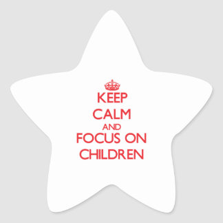 Keep Calm and focus on Children Star Stickers
