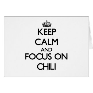 Keep Calm and focus on Chili Greeting Cards