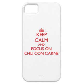 Keep Calm and focus on Chili Con Carne iPhone 5/5S Covers
