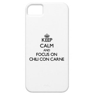 Keep Calm and focus on Chili Con Carne iPhone 5 Case