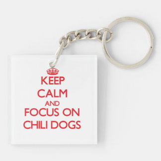 Keep Calm and focus on Chili Dogs Square Acrylic Keychain