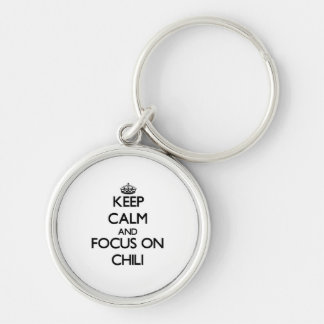 Keep Calm and focus on Chili Key Chains
