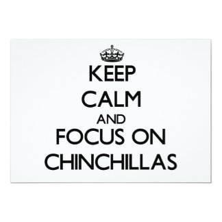 "Keep calm and focus on Chinchillas 5"" X 7"" Invitation Card"
