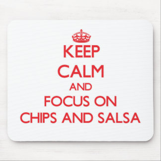 Keep Calm and focus on Chips And Salsa Mouse Pad