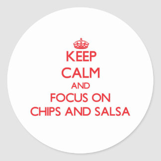 Keep Calm and focus on Chips And Salsa Sticker