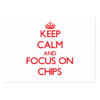 Keep Calm and focus on Chips Business Card Templates