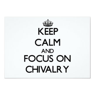 Keep Calm and focus on Chivalry 13 Cm X 18 Cm Invitation Card