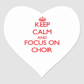 Keep Calm and focus on Choir Sticker