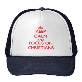 Keep Calm and focus on Christians Cap