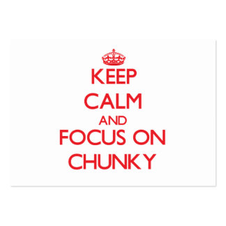 Keep Calm and focus on Chunky Business Cards