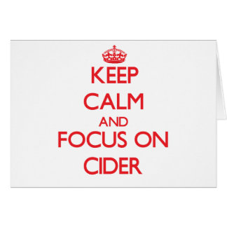 Keep Calm and focus on Cider Card