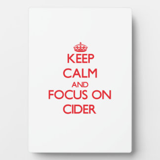 Keep Calm and focus on Cider Plaque