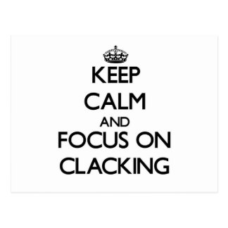 Keep Calm and focus on Clacking Post Card