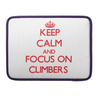 Keep Calm and focus on Climbers MacBook Pro Sleeve