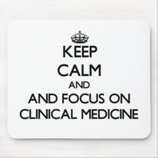 Keep calm and focus on Clinical Medicine Mousepads