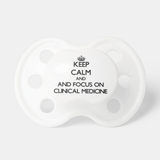 Keep calm and focus on Clinical Medicine Pacifier
