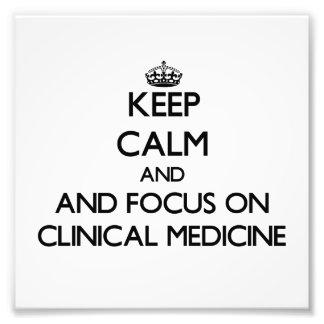 Keep calm and focus on Clinical Medicine Photo Art