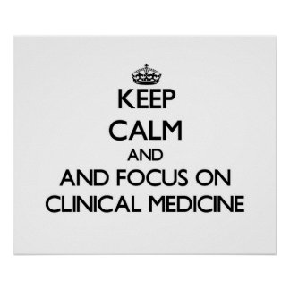 Keep calm and focus on Clinical Medicine Print