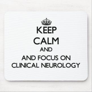 Keep calm and focus on Clinical Neurology Mouse Pad