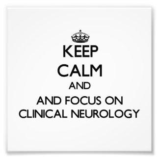 Keep calm and focus on Clinical Neurology Photo Art