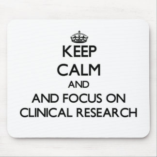Keep calm and focus on Clinical Research Mousepad