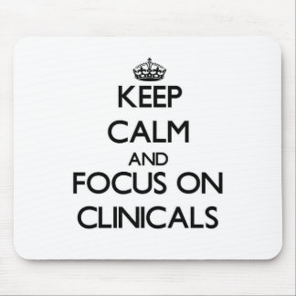 Keep Calm and focus on Clinicals Mousepad